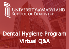 University of Maryland School of Dentistry: Dental Hygiene Program Virtual Q&A