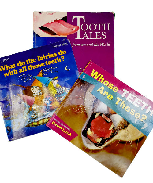 Image of Books from the Reading Corner: Includes Tooth Tales from around the world, What do fairies do with all those teeth?, and Whose Teeth are These?