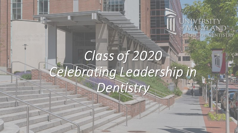 Class of 2020 - Celebrating Leadership in Dentistry